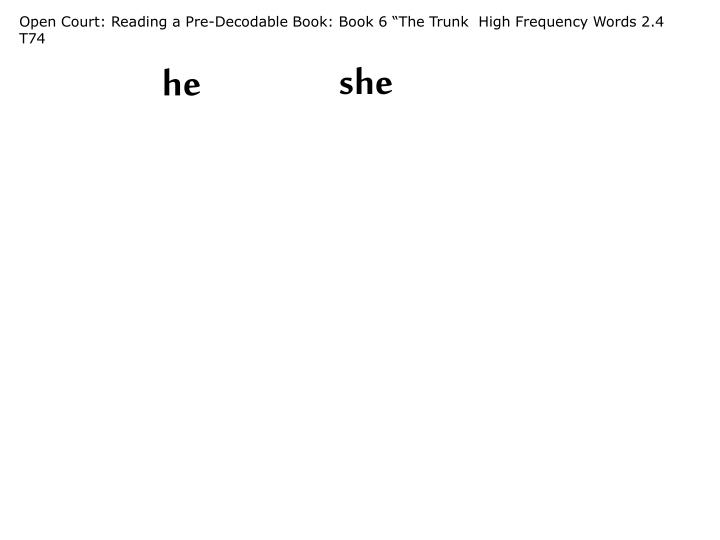 "Open Court: Reading a Pre-Decodable Book: Book 6 ""The Trunk  High Frequency Words 2.4  T74"