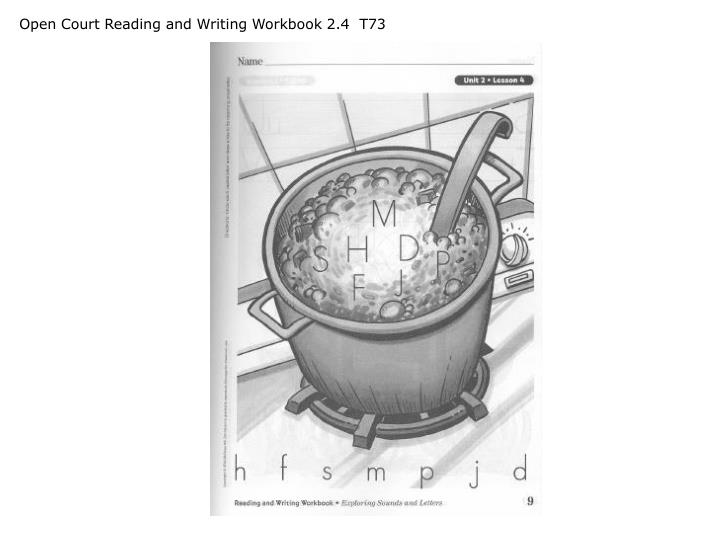 Open Court Reading and Writing Workbook 2.4  T73