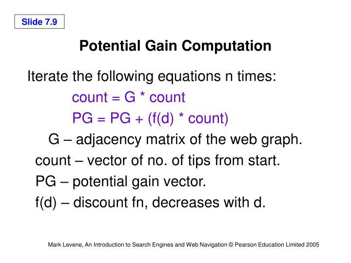 Potential Gain Computation