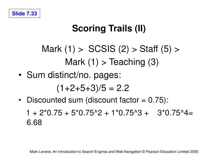 Scoring Trails (II)