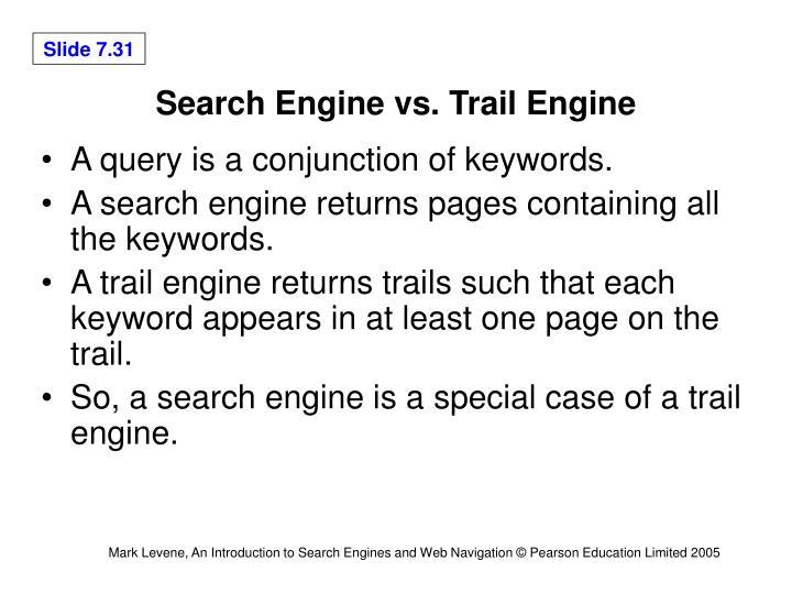 Search Engine vs. Trail Engine