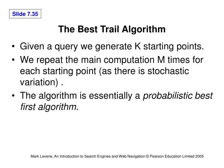 The Best Trail Algorithm