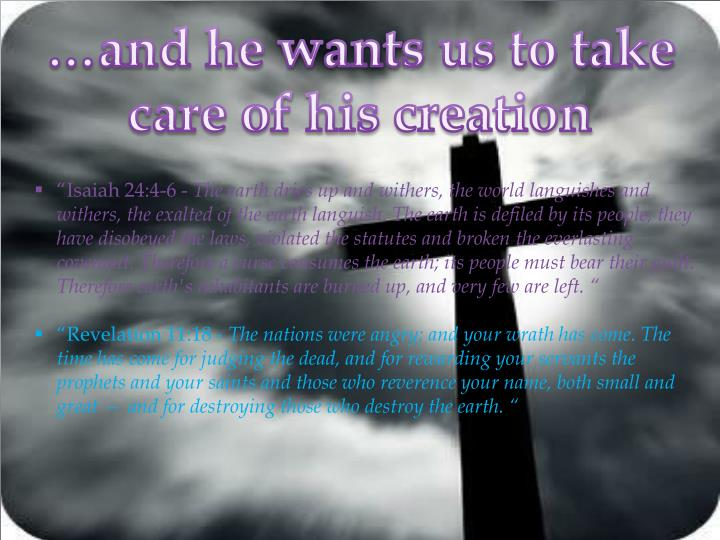 …and he wants us to take care of his creation