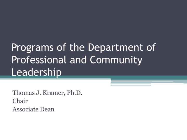 Programs of the Department of Professional and Community Leadership