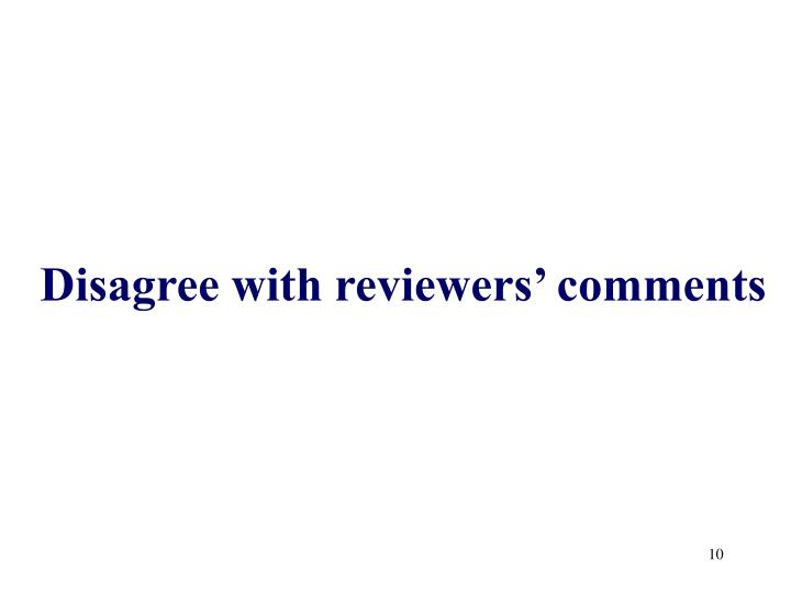 Disagree with reviewers' comments