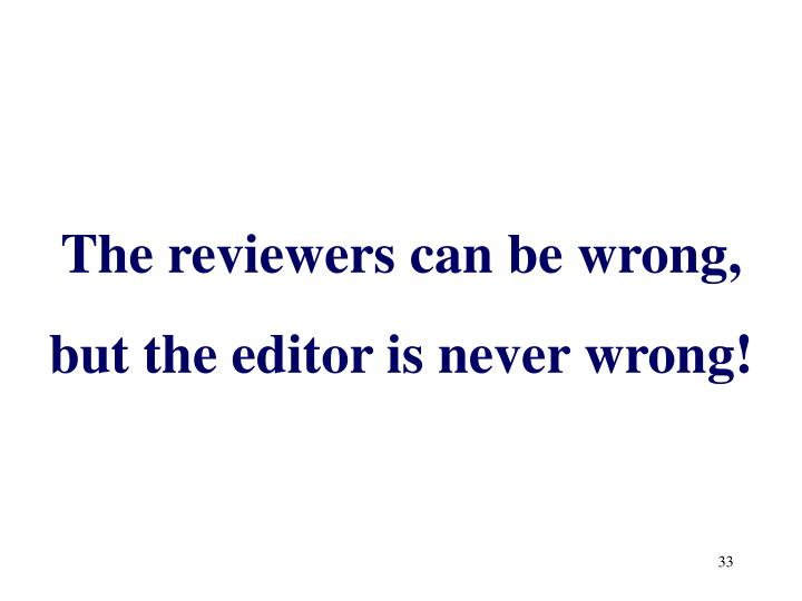 The reviewers can be wrong,