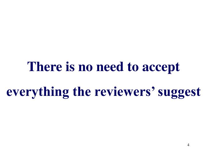 There is no need to accept everything the reviewers' suggest