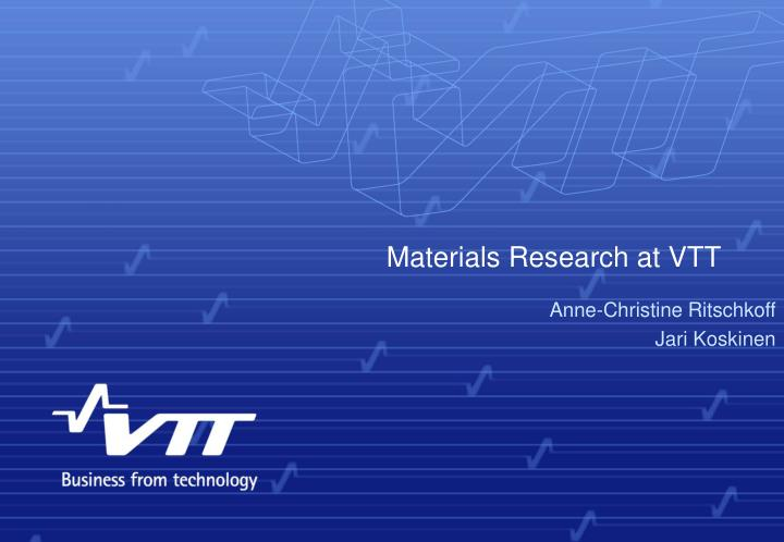 materials research at vtt