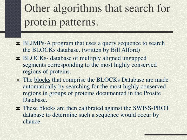 Other algorithms that search for protein patterns.