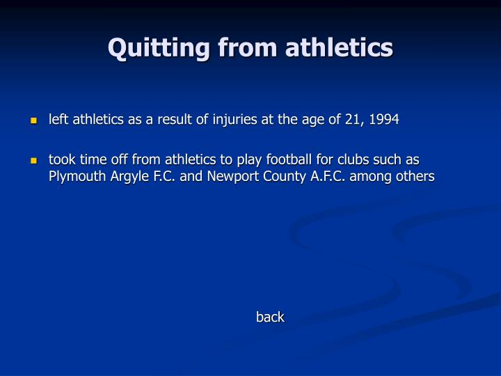 Quitting from athletics