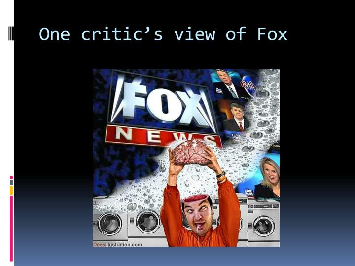 One critic's view of Fox