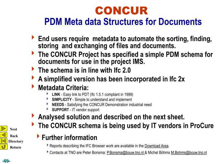 End users require  metadata to automate the sorting, finding, storing  and exchanging of files and documents.