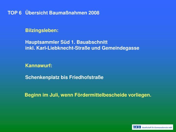 TOP 6Übersicht Baumaßnahmen 2008