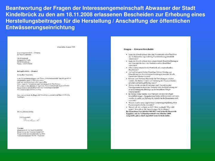 Beantwortung der Fragen der Interessengemeinschaft Abwasser der Stadt Kindelbrück zu den am 18.11.2008 erlassenen Bescheiden zur Erhebung eines Herstellungsbeitrages für die Herstellung / Anschaffung der öffentlichen Entwässerungseinrichtung