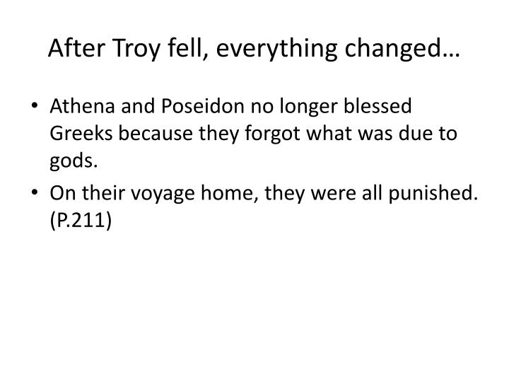 After Troy fell, everything changed…