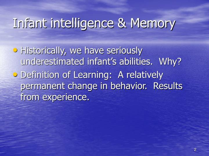 Infant intelligence & Memory