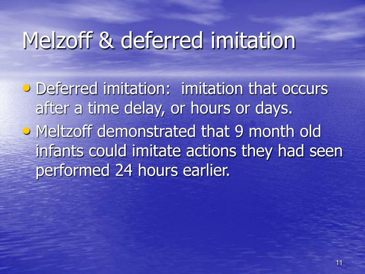 Melzoff & deferred imitation