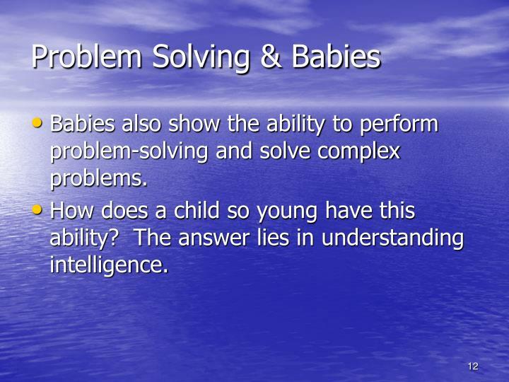 Problem Solving & Babies