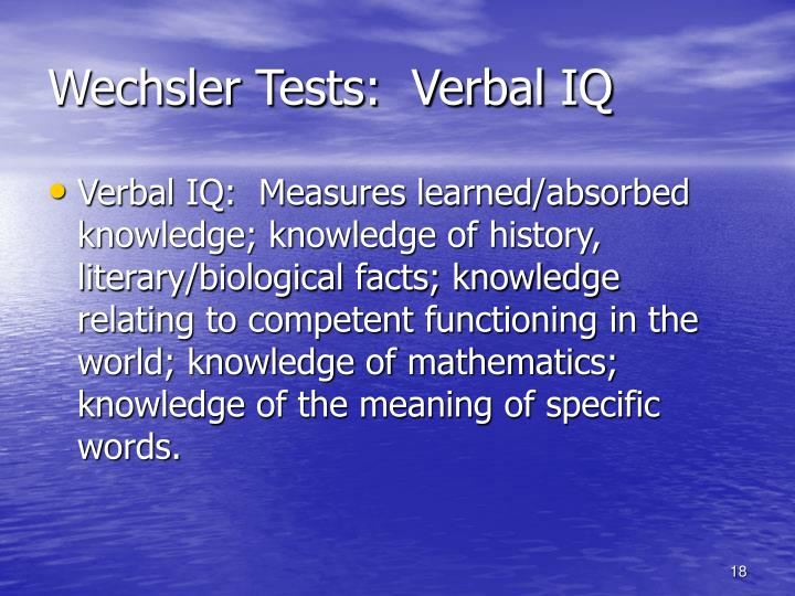 Wechsler Tests:  Verbal IQ