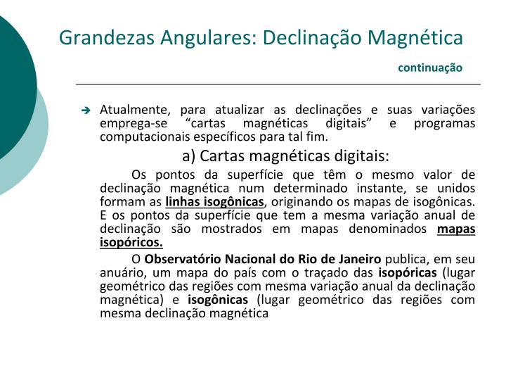 Grandezas Angulares: Declinação Magnética