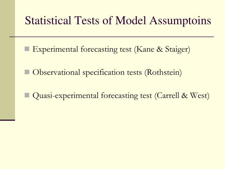 Statistical Tests of Model Assumptoins