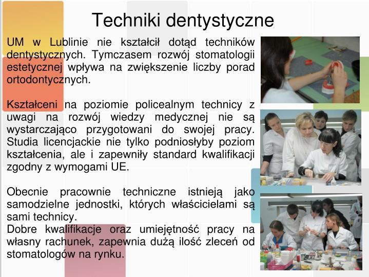 UM w Lublinie nie kształcił dotąd techników dentystycznych. Tymczasem rozwój stomatologii estetycznej wpływa na zwiększenie liczby porad ortodontycznych.