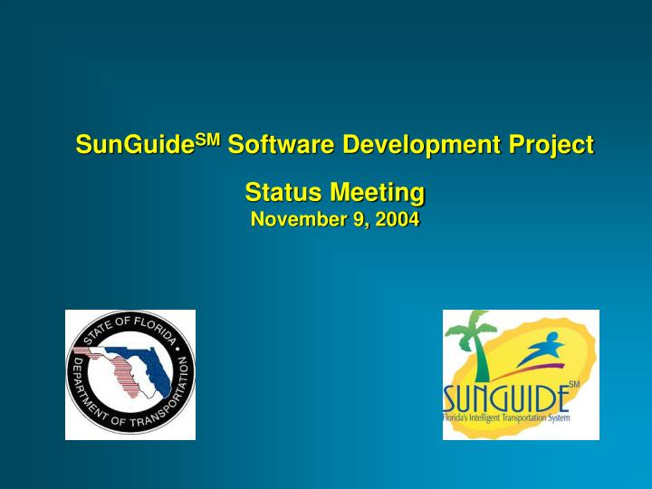 Sunguide sm software development project status meeting november 9 2004