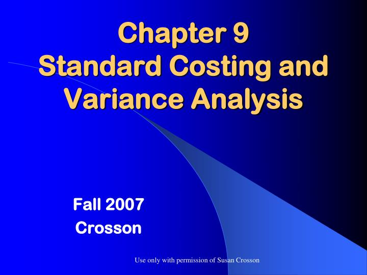 Chapter 9 standard costing and variance analysis