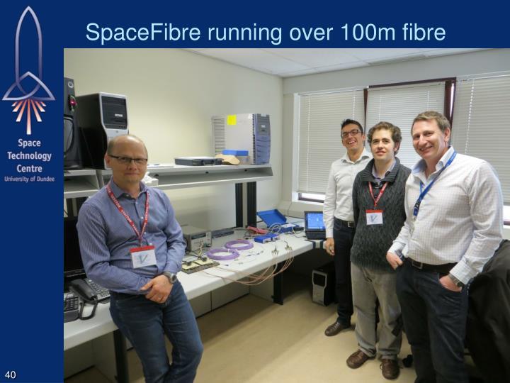 SpaceFibre running over 100m fibre