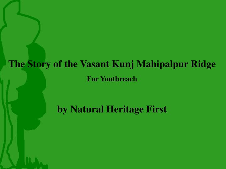 The Story of the Vasant Kunj Mahipalpur Ridge