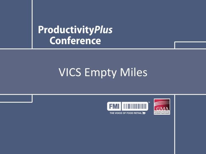 VICS Empty Miles