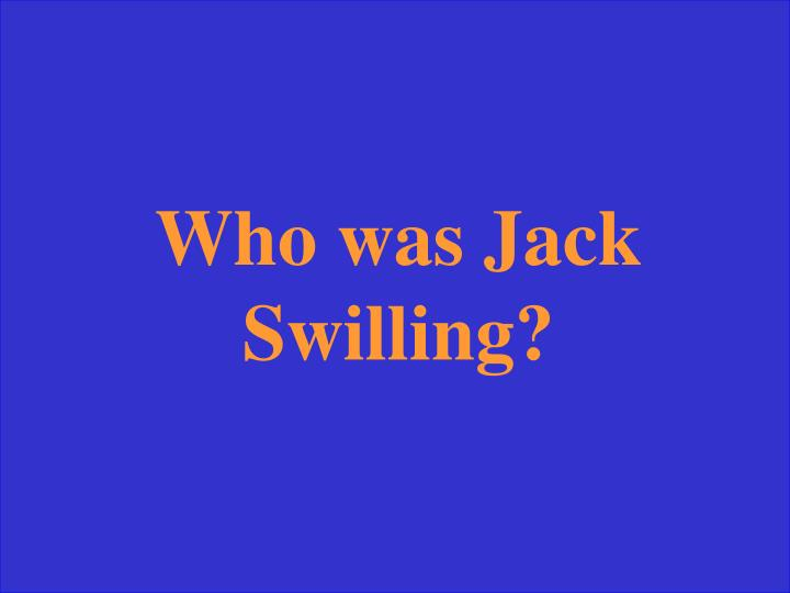 Who was Jack Swilling?