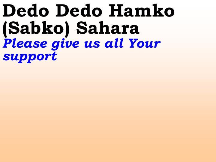 Dedo Dedo Hamko (Sabko) Sahara