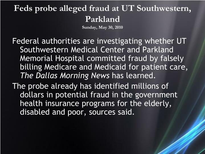 Feds probe alleged fraud at UT Southwestern, Parkland