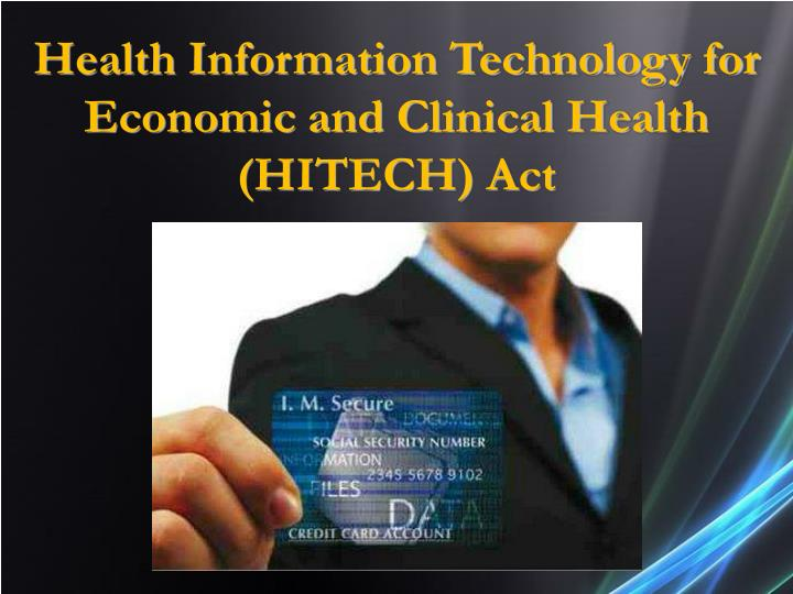 Health Information Technology for Economic and Clinical Health (HITECH) Act