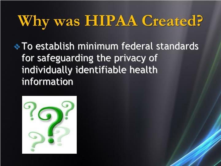 Why was HIPAA Created?