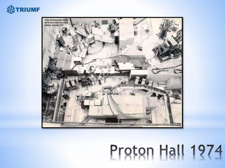 Proton Hall 1974