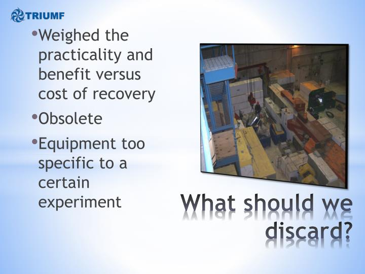 Weighed the practicality and benefit versus cost of recovery