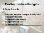 flexible overhead budgets