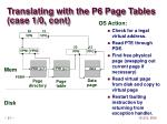 translating with the p6 page tables case 1 0 cont