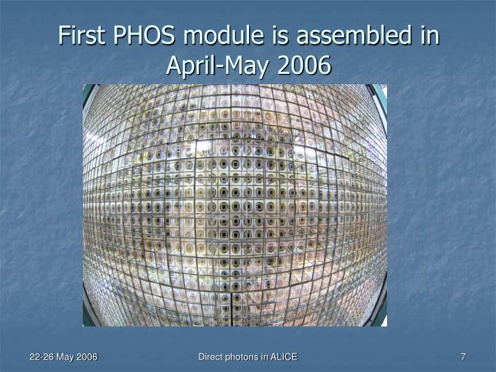 First PHOS module is assembled in April-May 2006