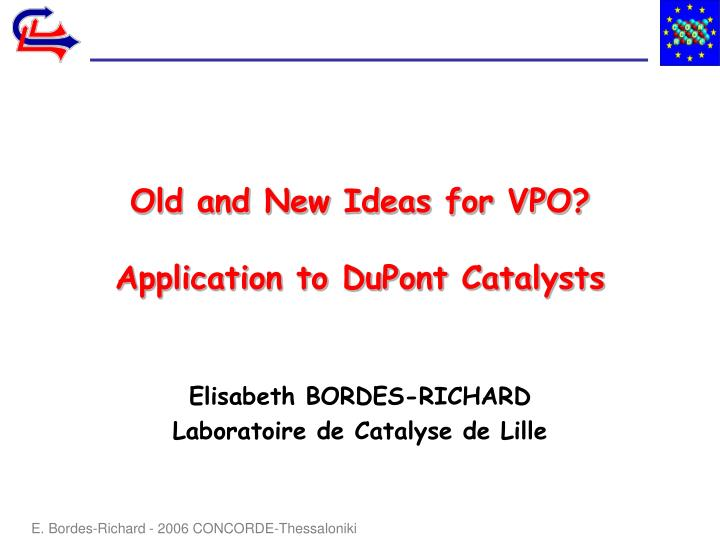 Old and New Ideas for VPO? Application to DuPont Catalysts