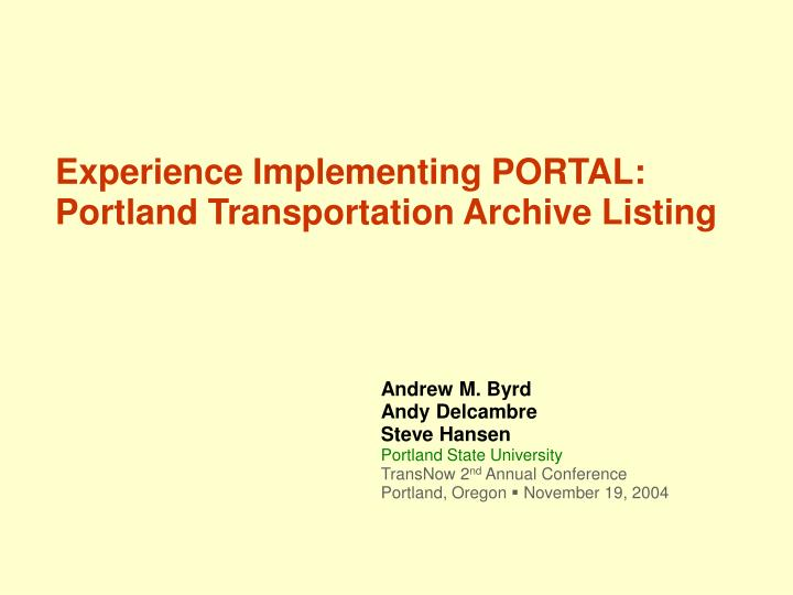 experience implementing portal portland transportation archive listing