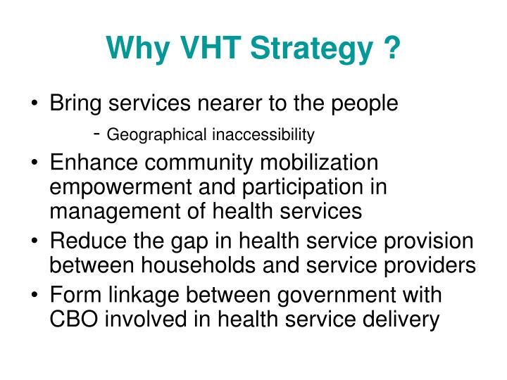 Why VHT Strategy ?
