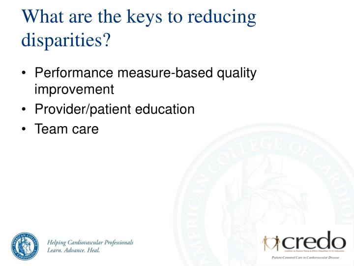 What are the keys to reducing disparities?