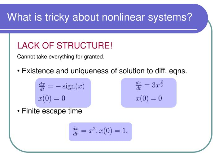 What is tricky about nonlinear systems?