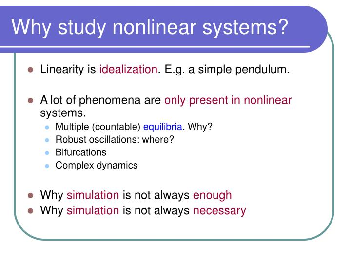 Why study nonlinear systems?