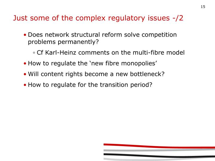 Just some of the complex regulatory issues -/2