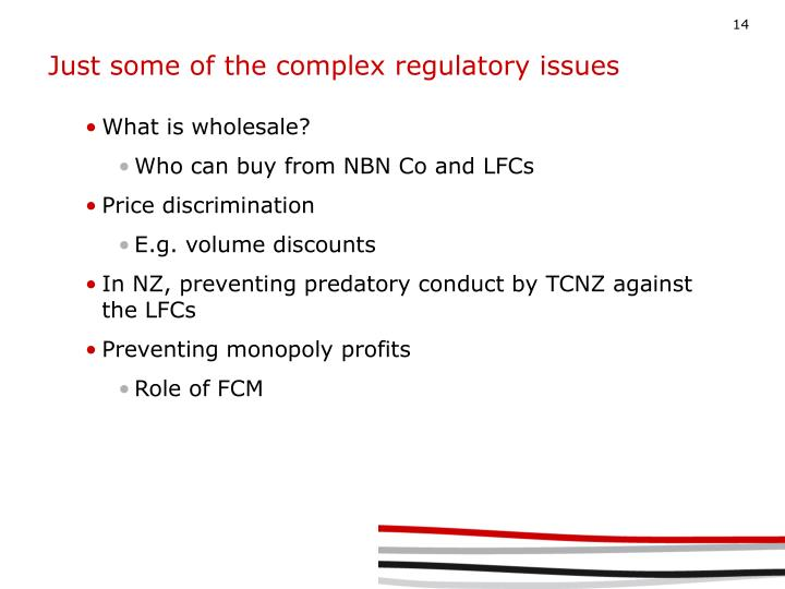 Just some of the complex regulatory issues