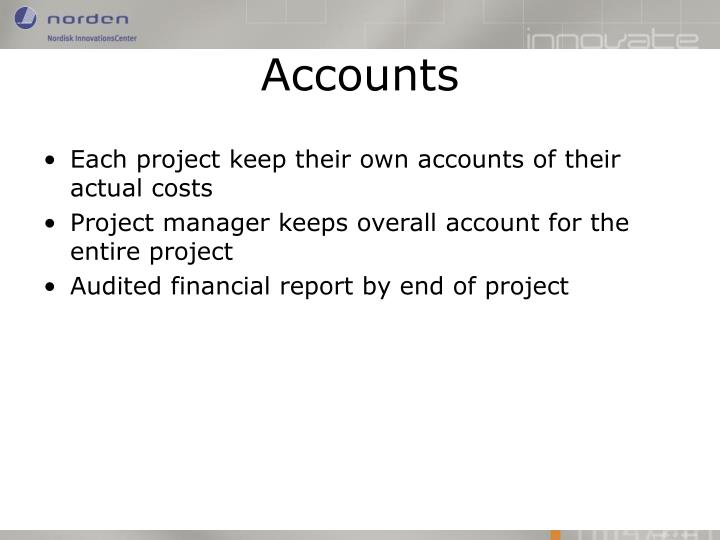 Each project keep their own accounts of their actual costs